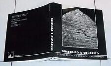SIMBOLICO E CONCRETO Le linee di roccia e di ghiaccio di Lino Marini - Camanni