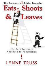 Eats, Shoots & Leaves: The Zero Tolerance Approach to Punctuation, Truss, Lynne,