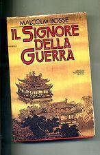 Malcolm Bosse # IL SIGNORE DELLA GUERRA # Mondadori 1984 # 1A ED. # AO
