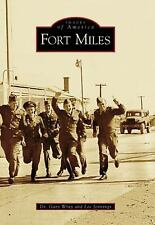 NEW - Fort Miles   (DE)  (Images of America) by Wray, Dr. Gary