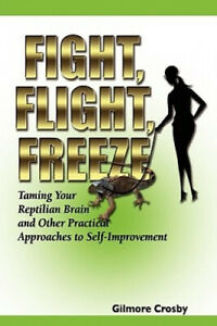 Fight Flight Freeze by Gilmore Crosby
