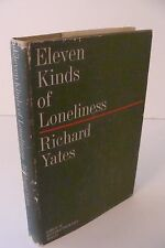 Eleven Kinds of Loneliness by Richard Yates True 1st/1st 1962 Hardcover