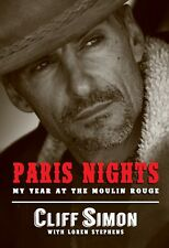 Paris Nights my year at the Moulin Rouge by Cliff Simon with Loren Stephens