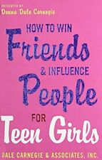 HOW TO WIN FRIENDS AND INFLUENCE PEOPLE FOR TEEN GIRLS by Dale Carnegie