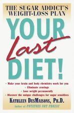 Your Last Diet!: The Sugar Addict's Weight-Loss Plan-ExLibrary
