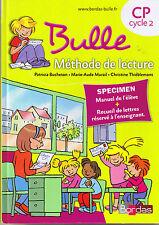 Bulle * Méthode de LECTURE CP Cycle 2 * BORDAS * BUCHETON sans lettres manuel