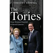 The Tories: From Winston Churchill to David Cameron, Heppell, Heppell, Timothy,