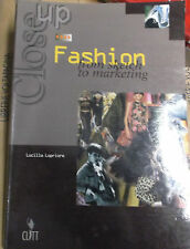 CLOSE UP ON FASHION. FROM SKETCH TO MARKETING - LUCILLA LOPRIORE - CLITT