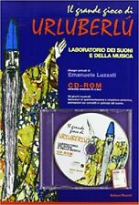 The great game of urluberlù. laboratory of sounds and music. with CD-ROM