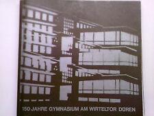 150 JAHRE STÄDTISCHES GYMNASIUM AM WIRTELTOR DÜREN  1828 -1978 - Festschrift -