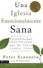 La Iglesia Emocionalmente Sana : Una Estrategia para el Discipulado Que de...