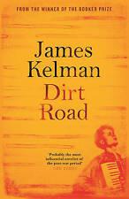 Dirt Road by James Kelman; NEW; Hardcover; 9781782118220