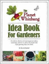 The Planet Whizbang Idea Book For Gardeners by Herrick Kimball