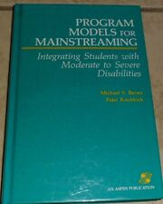 Program Models for Mainstreaming Integrating StudentsModerate Severe Disabilites
