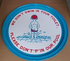 "7BBB93 STEEL PAN / SIGN, ""DON'T PEE IN THE POOL"", MADE IN HONG KONG, 12-3/4"" DIA"