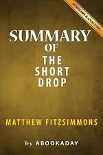Summary of the Short Drop : By Matthew FitzSimmons - Summary and Analysis by...