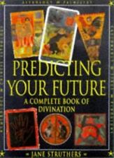 Predicting Your Future: The Complete Book of Divination