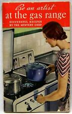 BE AN ARTIST AT THE GAS RANGE COOK BOOK RECIPE BROCHURE GUIDE 1936 VINTAGE