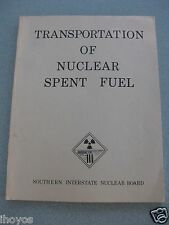 TRANSPORTATION OF NUCLEAR SPENT FUEL  / SOUTHERN INTERSTATE NUCLEAR BOARD BOOK