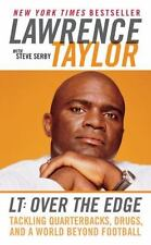 LAWRENCE TAYLOR -LT OVER THE EDGE -TACKLING QB,DRUGS,AND A WORLD BEYOND FOOTBALL