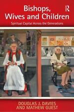 NEW - Bishops, Wives and Children: Spiritual Capital Across the Generations