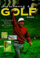 The Ultimate Golf Book: The Essential Guide to Playing Better Golf