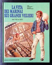 La vita dei marinai sui grandi velieri dal 1750 al 1850, Ed. Mondadori, 1978