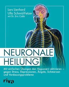 Neuronale Heilung von Lars Lienhard (2019, Taschenbuch)