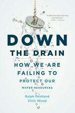 Down the Drain: How We Are Failing to Protect Our