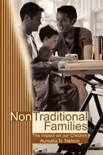 Non Traditional Families : The Impact on our Children by Aurealia Nelson...