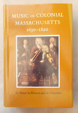 History of MUSIC IN COLONIAL MASSACHUSETTS 1630-1820 by Lambert HOMES & CHURCHES