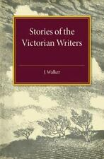 Stories of the Victorian Writers by Hugh Walker (2015, Paperback)