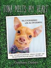 Tuna Melts My Heart: The Underdog with the Overbite, Tuna, Courtney Dasher, New