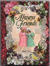 Always Friends by Alda Ellis ( 1997 Hardcover )