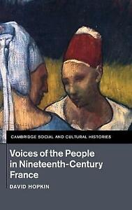 Voices of the People in Nineteenth-Century France, Hopkin. Cambridge 2012 1st (U