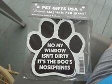 """No My Window Isn'T Dirty"" Magnetic Pedigrees Paw Print 5.5"" X 5.5"" New"