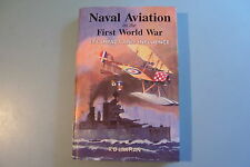 NAVAL AVIATION IN THE FIRST WORLD WAR. Its Impact and Influence. R.D. Layman.