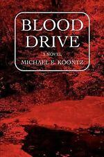 Blood Drive by Michael Koontz (2007, Paperback)