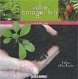 Sabine de Lisle , Thevenin Jean-Pierre e - Votre potager bio - 2008 - Broché