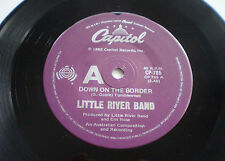 "LITTLE RIVER BAND - 7""45 ""DOWN ON THE BORDER / NO MORE TEARS"" - 1982 OZ CAPITOL"