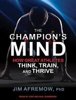 The Champion's Mind: How Great Athletes Think, Train, and Thrive (CD)