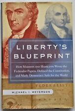 Liberty's Blueprint : How Madison and Hamilton Wrote the Federalist Papers