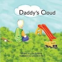Daddy's Cloud, Paperback by Robbins, Lisa; Mohney, Lynn (ILT), Brand New, Fre...