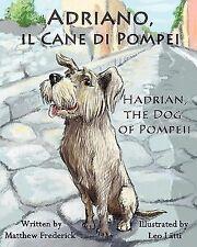 Adriano, il Cane di Pompei  Hadrian, the Dog of Pompeii [Italian Edition]