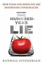 The Hundred-Year Lie: How Food and Medicine Are Destroying Your Health ( Fitzger