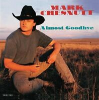 Mark Chesnutt   CD   Almost goodbye (1993)