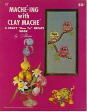 Papier Mache-ing with Clay mache Aleene's Vintage 60s Craft How To Book Patterns