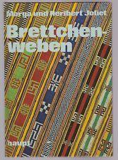 Brettchenweben Anleitung zum Bänderweben M.+H.Joliet 1975