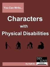 You Can Write Characters with Physical Disabilities: Avoid Cliches and Get Your