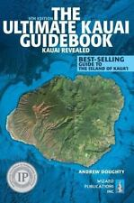 The Ultimate Kauai Guidebook : Kauai Revealed by Andrew Doughty (2013, Paperback